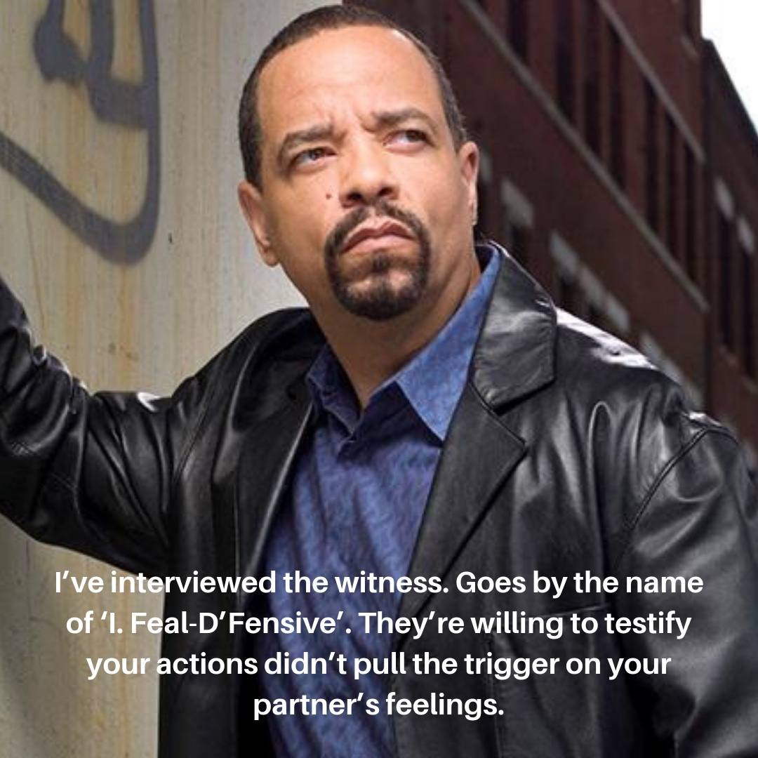 "Photo of Ice T looking serious. ""I've interviewed the witness. Goes by the name of 'I. Feal-D'Fensive"". They're willing to testify your actions didn't pull the trigger on your partner's feelings."""
